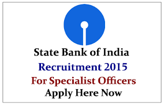SBI Specialist Officers Recruitment 2015-16 Apply Here (Link Activated)