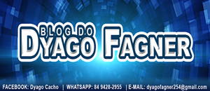 BLOG DO DYAGO FAGNER