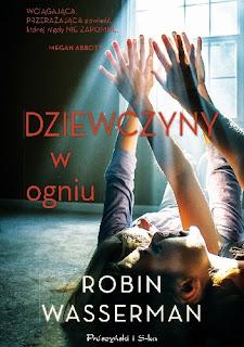 Dziewczyny w ogniu - Robin Wasserman