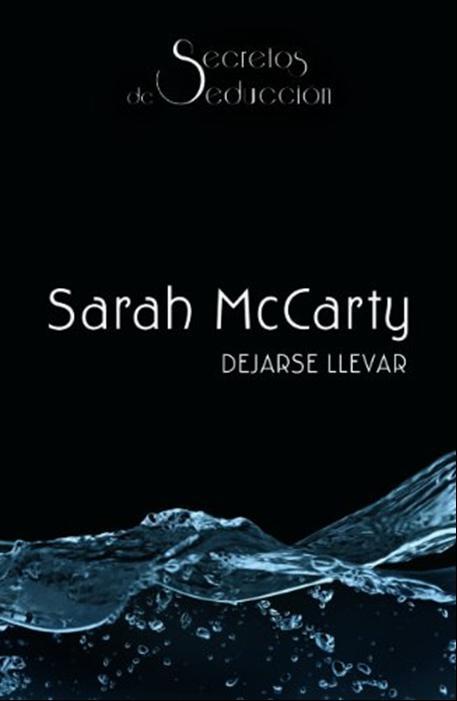 Dejarse llevar, Sarah McCarty