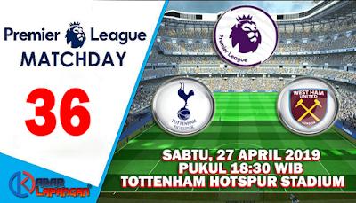 Prediksi Bola Tottenham Hotspur vs West Ham United 27 April 2019