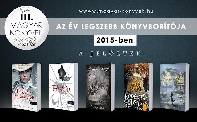 http://www.magyar-konyvek.hu/2016/03/01/szavazas-az-ev-legszebb-konyvboritoja-2015-ben/