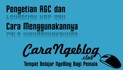 Pengetian AGC dan Cara Menggunakannya