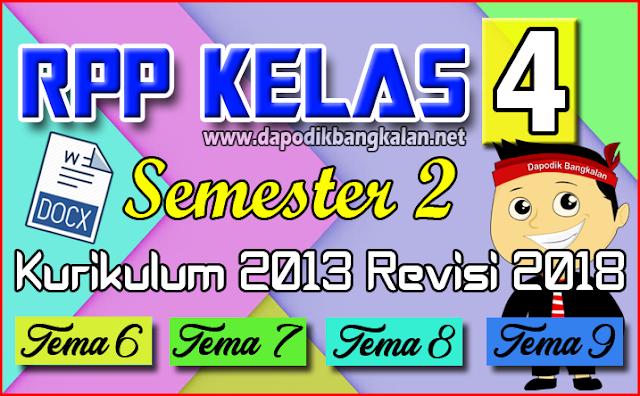 RPP K13 Kelas 4 Semester 2 Revisi 2017Tema 6, 7, 8 dan Tema 9
