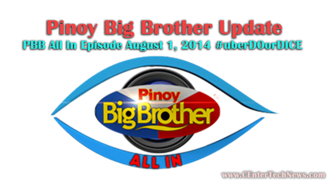 Pinoy Big Brother Update: PBB All In Episode August 1, 2014 #uberDOorDICE