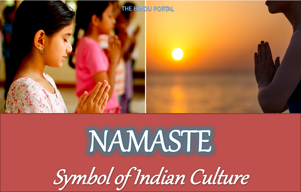 NAMASTE- Symbol of Indian Culture, Efeccts and Benefits