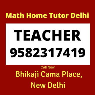 Best Maths Tutors for Home Tuition in Bhikaji Cama Place, Delhi Call: 9582317419