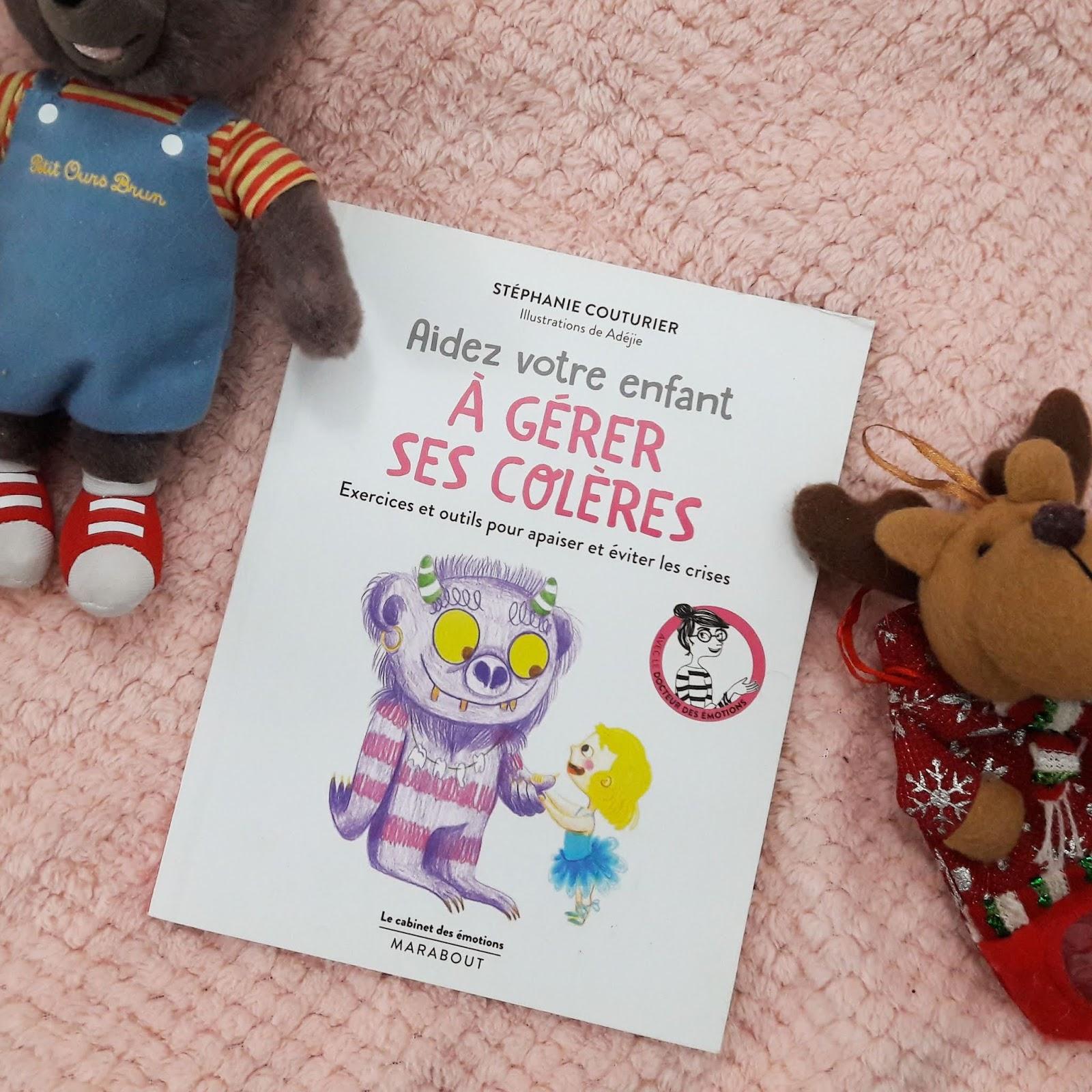 Aidez votre enfant à gérer ses colères de Stéphanie Couturier et Adéjie
