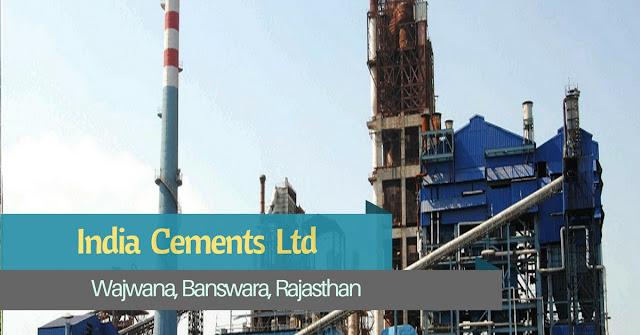 India Cement Plant, Banswara - Rajasthan
