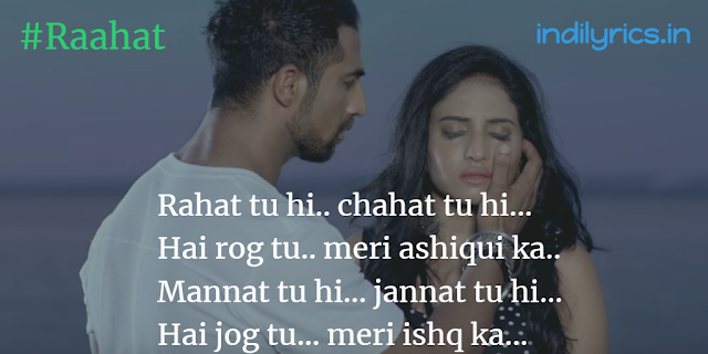 Raahat - Mohammed Irfan & Jonita Gandhi, song Lyrics with English Translation and real inner meaning