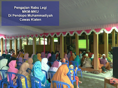 mkm-mku Membangun Keluarga Mulia Menuju Keluarga Utama rabu legi di pendopo muhammadiyah cawas