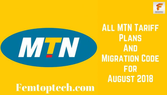 All MTN Tariff Plans And Migration Code for August 2018