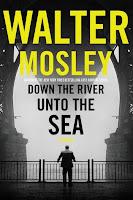 http://j9books.blogspot.com/2019/03/walter-mosley-down-river-unto-sea.html