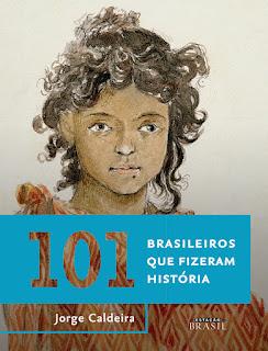 101 brasileiros que fizeram história, Jorge Caldeira, Editora Sextante