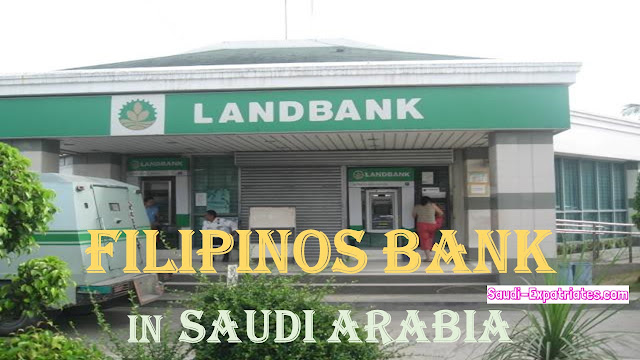 FILIPINOS LAND BANK IN RIYADH SAUDI ARABIA