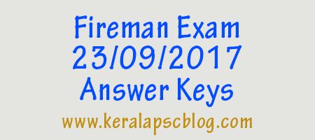 Kerala PSC Fireman Exam 23-09-2017 Answer Keys