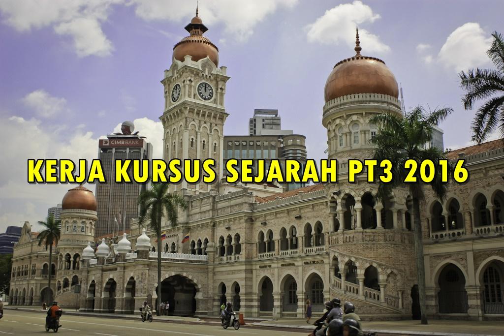 KERJA KURSUS SEJARAH PT3 2016