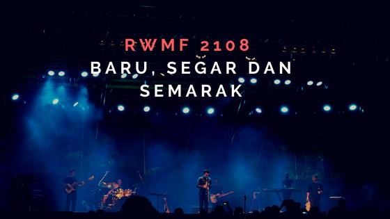 RWMF 2108, Baru, Segar dan Semarak