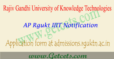 AP IIIT Application Form 2021, rgukt  apply online last date @www.rgukt.in
