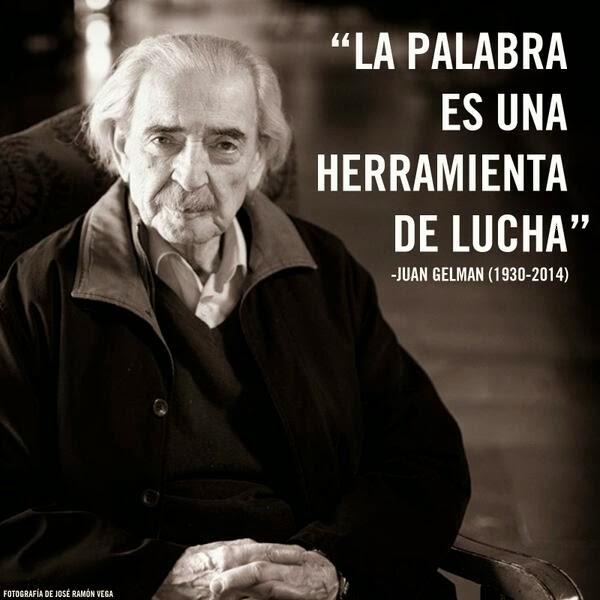 """""""La palabra es una herramienta de lucha."""" Juan Gelman"""