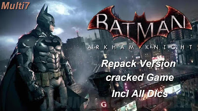 Free Download Game Batman: Arkham Knight Pc Full Version – Repack Version – cracked Game – Proper Multi7 – Last Update 2015 – Incl All Dlcs – Multi Links – Direct Link – Torrent Link – Working 100% .
