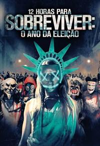 12 Horas para Sobreviver: O Ano da Eleição Torrent - BluRay 720p/1080p Dual Áudio