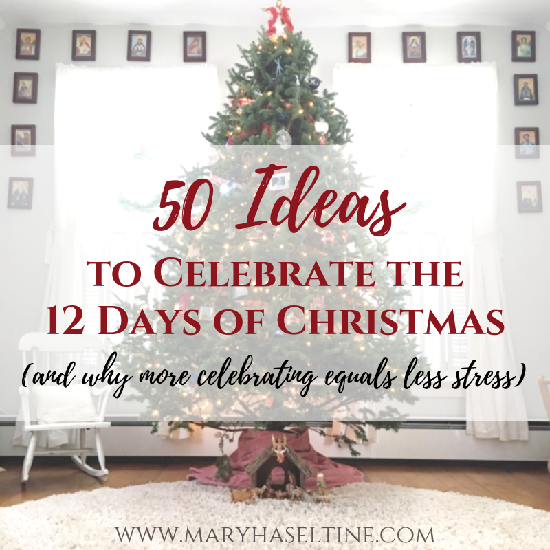 How Many Days Of Christmas Are There.50 Ideas To Celebrate The 12 Days Of Christmas Mary Haseltine