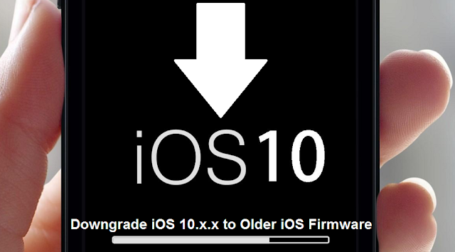 Downgrade iOS 10 to Older Firmware Version