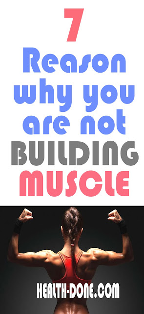 Top 7 Reason Why You are Not Building Muscle