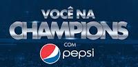 Promoção Você na Champions com Pepsi vocenachampionscompepsi.com.br