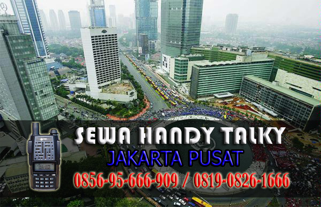 Pusat Sewa HT Area Glodok Rental Handy Talky