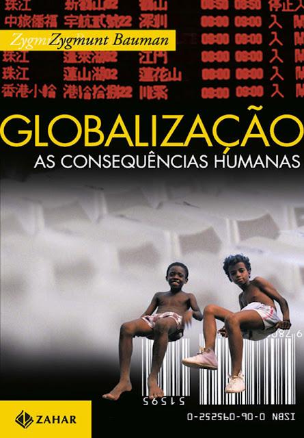 Globalização: As consequências humanas Zygmunt Bauman
