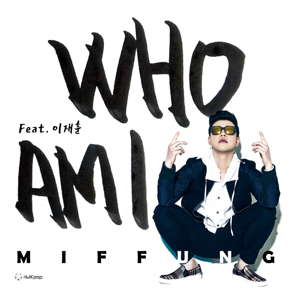 [EP] Miffung – Who Am I