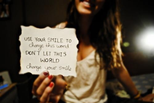Use The Smile To Change The World, Don't Let The World Change Your Smile. -Demi Lovato.