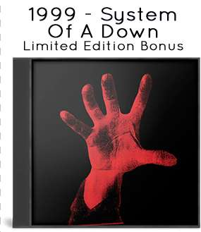 1999 - System Of A Down (Limited Edition Bonus)