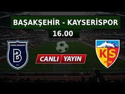 Medipol Başakşehir - Kayserispor Canli Maç İzle 20 Ekim 2018
