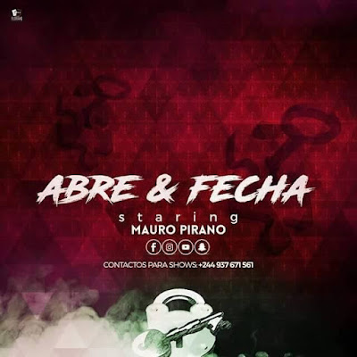 Mauro Pirano - Abre e Fecha (2017) [Afro-house] || DOWNLOAD