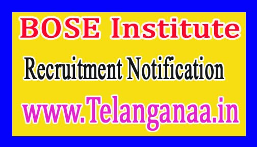 BOSE Institute Recruitment Notification 2017