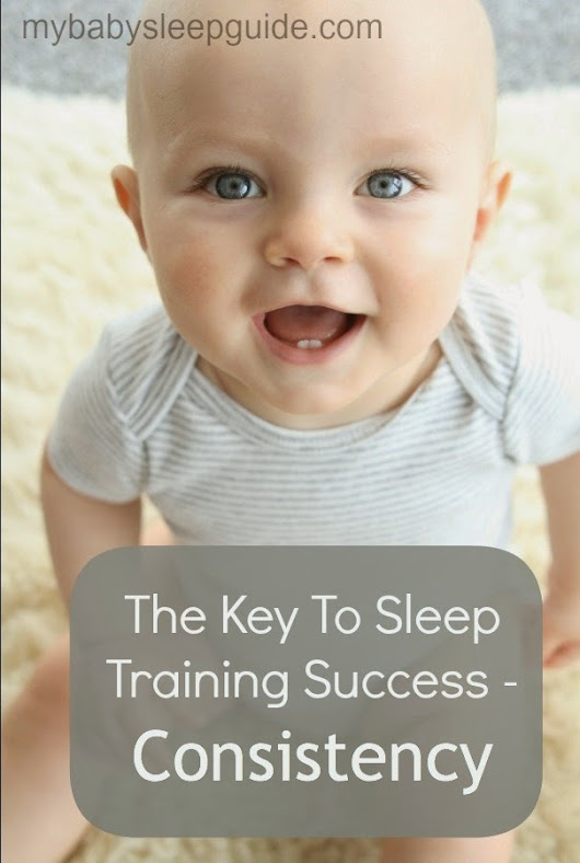 The Key To Sleep Training Success - Consistency         ~         My Baby Sleep Guide - Your baby sleep problems solved!