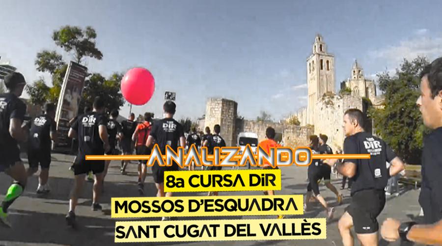 Analizando Cursa DiR - Mossos d'Esquadra Sant Cugat del Vallès