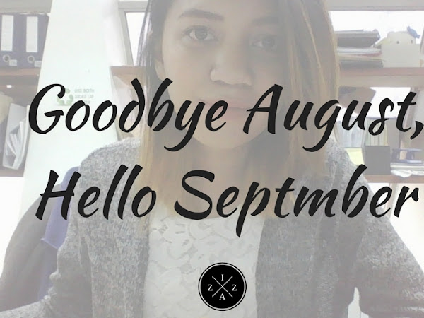 Goodbye August, Hello September 2016