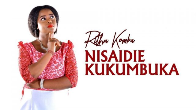 Download Audio | Ritha Komba - Nisaidie Kukumbuka