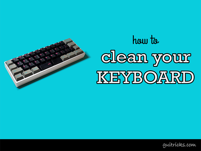 How To Clean Your Mac Keyboards