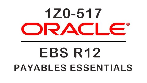 1Z0-517 Oracle EBS R12 Payables Essentials Practice Exam