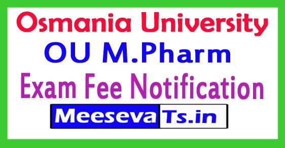 Osmania University M.Pharm Exam Fee Notification