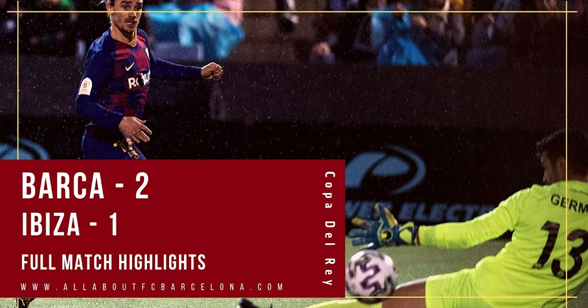 FC Barcelona vs Ibiza Highlights Video   Barca - 2, Ibiza - 1