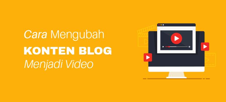 Cara Mengubah Konten Blog menjadi Format Video untuk YouTube