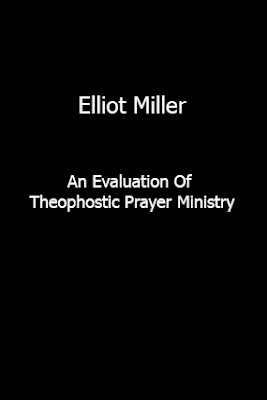 Elliot Miller-An Evaluation Of Theophostic Prayer Ministry-