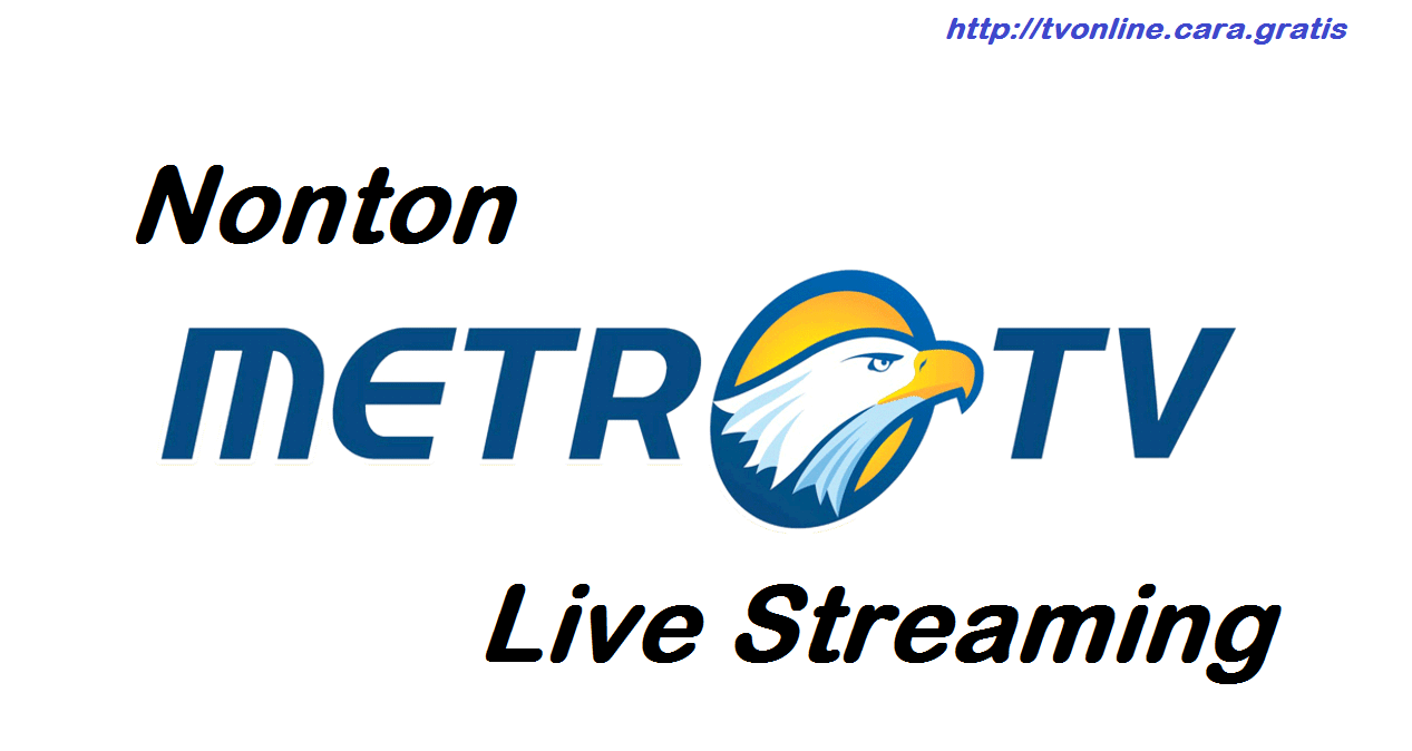 nonton gratis metro tv live streaming online no buffering