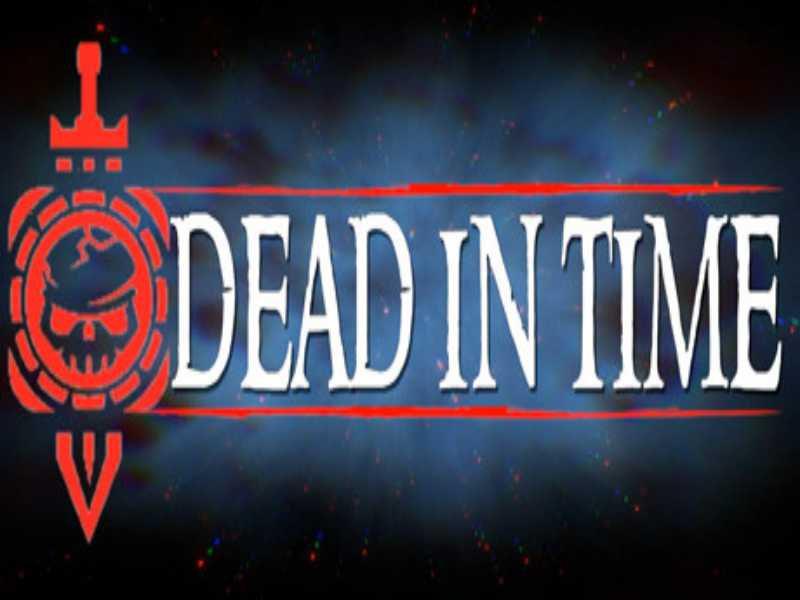 Download Dead In Time Game PC Free on Windows 7,8,10